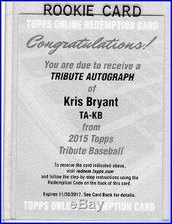 2015 TOPPS TRIBUTE KRIS BRYANT AUTO ROOKIE CARD RC REDEMPTION SP