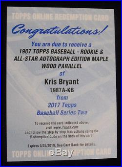 2017 Topps Series 2 1987 All Star Maple Auto Redemption Kris Bryant Chicago Cubs